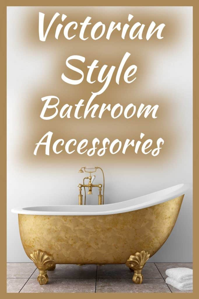 Victorian-Style Bathroom Accessories